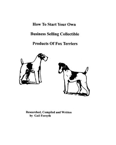 How To Start Your Own Business Selling Collectible Products Of Fox Terriers