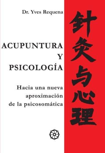 Acupuntura y Psicologia (Spanish Edition) [Dr. Yves Requena] (Tapa Blanda)