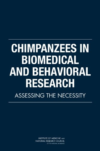 Chimpanzees in Biomedical and Behavioral Research: Assessing the Necessity