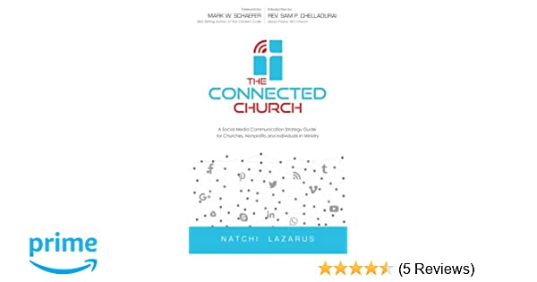 The connected church a social media communication strategy guide the connected church a social media communication strategy guide for churches nonprofits and individuals in ministry natchi lazarus 9781543013818 fandeluxe Choice Image