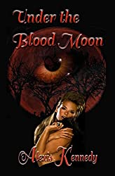 Under the Blood Moon (Hearts on Fire Book 1)