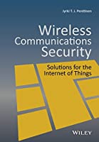Wireless Communications Security: Solutions for the Internet of Things Front Cover