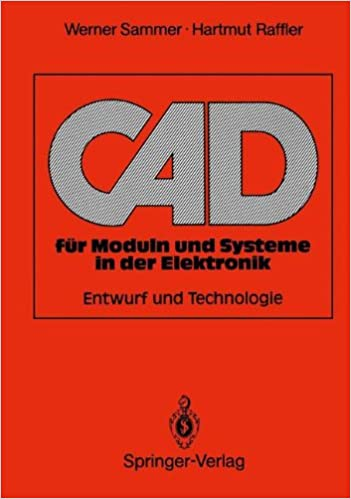 C.A.D. für Moduln und Systeme in der Elektronik: Entwurf und Technologie (German Edition)