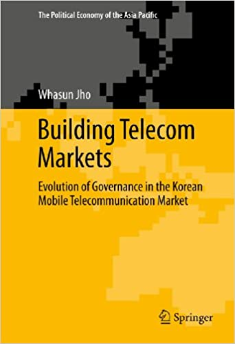 Descargando ebooks gratis para kindleBuilding Telecom Markets: Evolution of Governance in the Korean Mobile Telecommunication Market (The Political Economy of the Asia Pacific) by Whasun Jho PDF