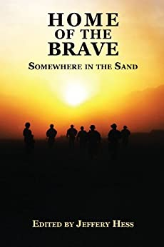 Home of the Brave: Somewhere in the Sand by [Abrams, David, Byrd, Zoey , Cage, Caleb S., Chopan, Jon, Crenshaw, Paul, Crow, Tracy, Mills, Joseph, Goity, Roland, King, Brooke]