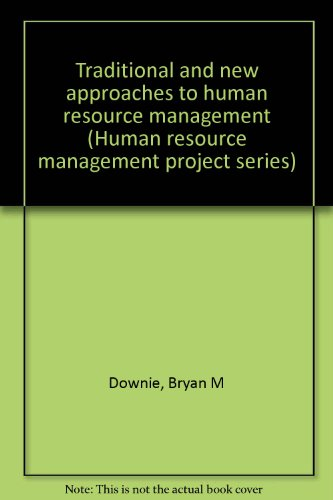 Traditional and new approaches to human resource management (Human resource management project series)