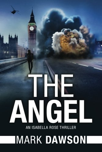 The Angel: Act I (An Isabella Rose Thriller)
