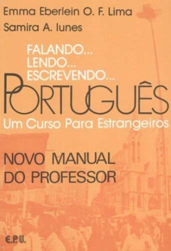 Falando... Lendo... Escrevendo... Português - Novo Manual do Professor: Um Curso Para Estrangeiros - Novo Manual do Professor