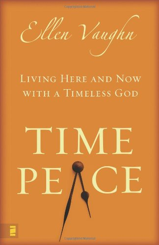 Download Time Peace: Living Here and Now with a Timeless God ebook