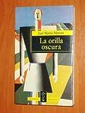 La Orilla Oscura (The Dark Edge of the Water), Jose M. Merino, 0679763481