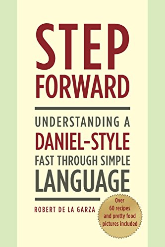 Step Forward: Understanding a Daniel-Style Fast Through Simple Language by Christian Faith Publishing, Inc.