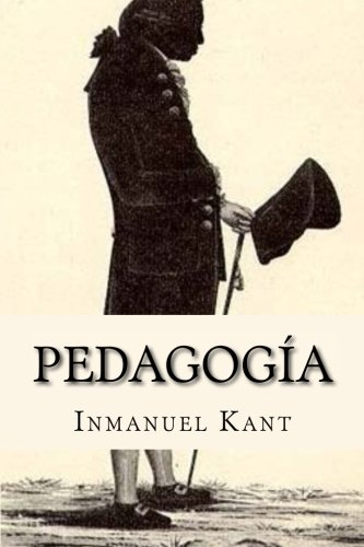 Pedagogia (Spanish Edition) [Inmanuel Kant] (Tapa Blanda)