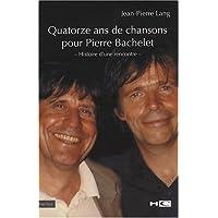 Quatorze ans de chansons pour Pierre Bachelet : Histoire d'une rencontre