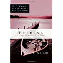 Hebrews (N.T. Wright for Everyone Bible Study Guides) by N. T. Wright (2010-08-07)