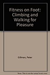 Fitness on Foot: Climbing and Walking for Pleasure