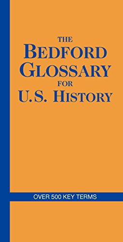 The Bedford Glossary for U.S. History
