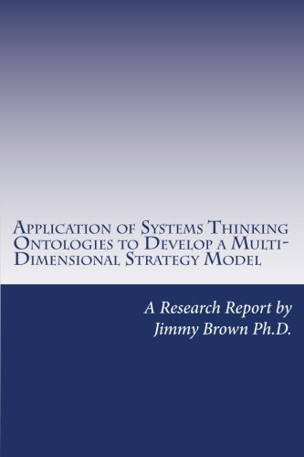 Application of Systems Thinking Ontologies to Develop a Multi-Dimensional Strategy Model (Multi Dimensional Model)