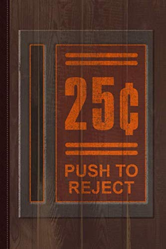 25 Cents Push To Reject Journal Notebook: Blank Lined Ruled For Writing 6x9 110 -