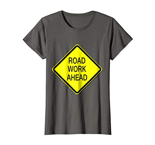 Womens Road Work Ahead Sign Simple Easy Halloween Costume T-Shirt Medium Asphalt ()
