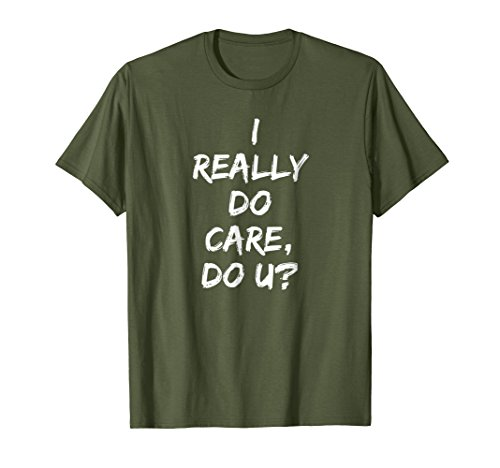 Really Cares - I REALLY DO CARE T-Shirt in Military Green