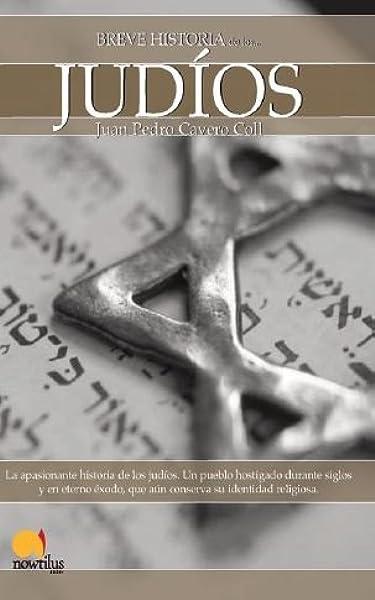 Breve historia de los judios: Amazon.es: Cavero Coll, Juan Pedro: Libros