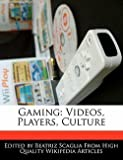 img - for Gaming : Videos, Players, Culture (Paperback)--by Bren Monteiro [2010 Edition] book / textbook / text book