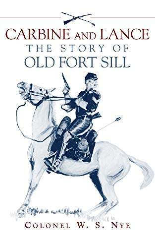 Carbine and Lance: The Story of Old Fort Sill (Universities Fort Worth In Tx)