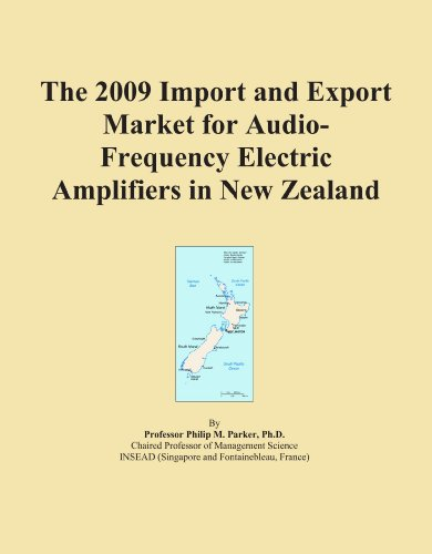 The 2009 Import and Export Market for Audio-Frequency Electric Amplifiers in New Zealand by ICON Group International, Inc.