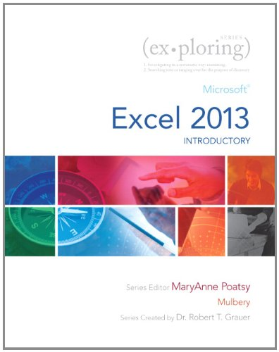 Exploring: Microsoft Excel 2013, Introductory (Exploring for Office 2013) (Office 2013 Excel)