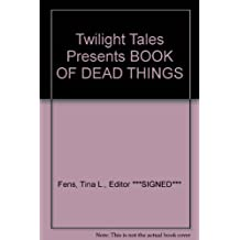 Twilight Tales Presents BOOK OF DEAD THINGS