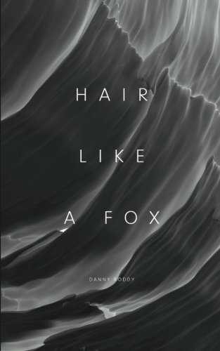 Hair Like a Fox: A Bioenergetic View of Pattern Hair Loss by Danny Roddy (2013-11-03)