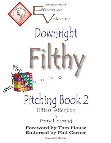 Downright Filthy Pitching Book 2: Hitters' Attention (Volume 2) ebook