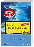 Adobe Photoshop CS2 Kompendium - Jubiläumsausgabe - Komplett in Farbe - mit Video-Trainings auf DVD: Pixelperfektion von Montage bis Retusche (Kompendium / Handbuch) von Heico Neumeyer (1. Februar 2006) Taschenbuch