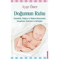 Doğumun Ruhu: Hamilelik, doğum ve doğum sonrasında sezgilerim, bedenim ve bebeğim