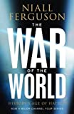 The War of the World: History's Age of Hatred (Allen Lane History)