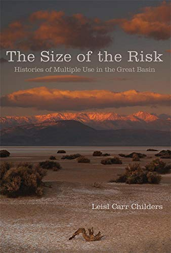 - The Size of the Risk: Histories of Multiple Use in the Great Basin