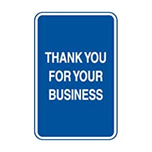 """Warehouse/In-Plant Sign - Thank You For Your Business NON-REFLECTIVE ALUMINUM 12""""W x 18""""H BLUE/WHITE"""