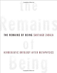 The Remains of Being: Hermeneutic Ontology After Metaphysics