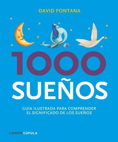 1000 sueños: Guía ilustrada para comprender su significado (Esoterismo) David Fontana