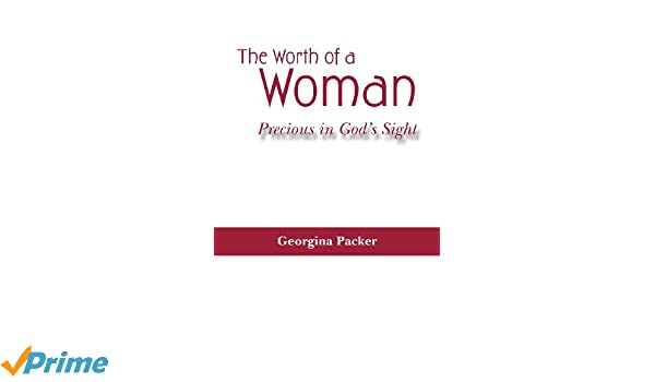 The worth of a woman precious in gods sight georgina packer the worth of a woman precious in gods sight georgina packer 9781460001066 amazon books fandeluxe Gallery