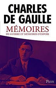 Mémoires de guerre et mémoires d'espoir par Charles de Gaulle