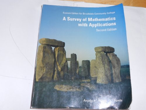 A Survey of Mathematics with Applications [Custom Edition for Brookdale Community College