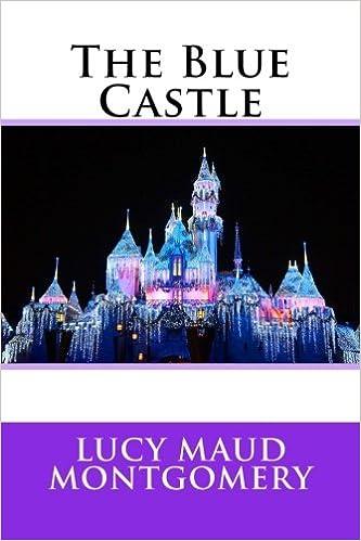 The Blue Castle Lucy Maud Montgomery 9781987467802 Amazoncom Books