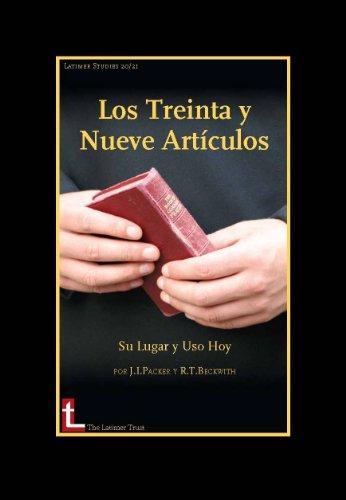 Los Treinta Y Nueve Articulos: Su Lugar Y Uso Hoy (Latimer Studies nº 21) (Spanish Edition)