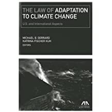The Law of Adaptation to Climate Change: United States and International Aspects