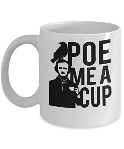 Poe Me A Cup Mug (White) - Edgar Allan Poe Mug - This 11-oz Edgar Allan Poe Coffee Mug Cup is The Perfect Edgar Allan Poe Merchandise For Someone Who Want To