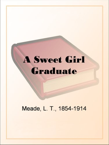 A sweet girl graduate kindle edition by l t meade literature a sweet girl graduate kindle edition by l t meade literature fiction kindle ebooks amazon fandeluxe Gallery