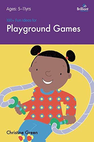 100+ Fun Ideas for Playground Games (Playground 100 Games)
