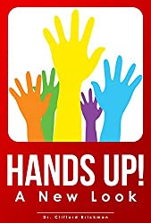 HANDS UP: A Deeper Look by Dr. Cliff