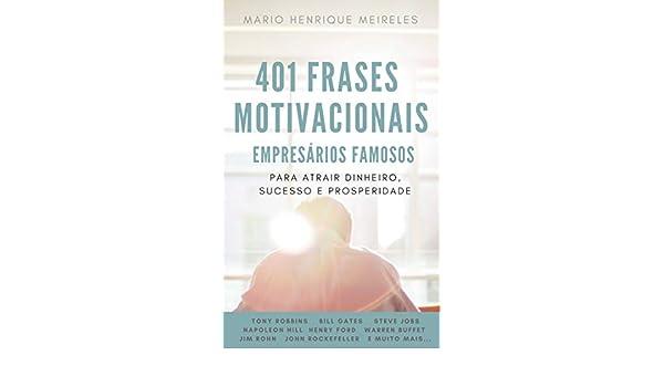 Amazon Com 401 Frases Motivacionais De Empresários Famosos